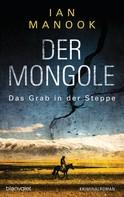 Ian Manook: Der Mongole - Das Grab in der Steppe ★★★★