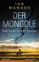 Der Mongole - Das Grab in der Steppe - Kriminalroman