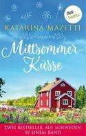 Katarina Mazetti: Mittsommerküsse: Zwei Bestseller aus Schweden in einem Band ★★★★