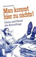 Andreas Rother: Man kommt hier zu nichts! Glanz und Elend des Büroalltags ★★