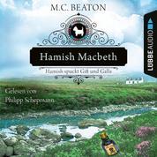 Hamish Macbeth spuckt Gift und Galle - Schottland-Krimis, Teil 4 (Ungekürzt)