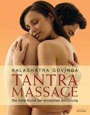 Tantra Massage - Die hohe Kunst der erotischen Berührung