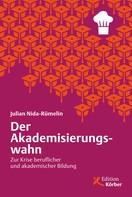 Julian Nida-Rümelin: Der Akademisierungswahn