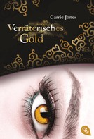 Carrie Jones: Verräterisches Gold ★★★★★