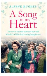 A Song in my Heart - The final part in the bestselling Martha's Girls trilogy