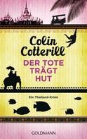 Colin Cotterill: Der Tote trägt Hut - Jimm Juree 1 ★★★★