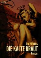 Tim Powers: DIE KALTE BRAUT
