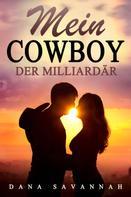 Dana Savannah: Mein Cowboy, der Milliardär ★★★★