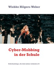 Cyber-Mobbing in der Schule - Schicksalstage, die dein Leben verändern II