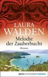 Melodie der Zauberbucht - Neuseelandroman