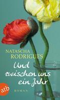 Natascha Rodrigues: Und zwischen uns ein Jahr ★★★★