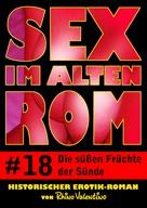 Rhino Valentino: Sex im alten Rom 18 - Die süßen Früchte der Sünde ★★★★
