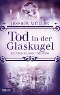 Jessica Müller: Tod in der Glaskugel ★★