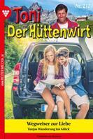 Friederike von Buchner: Toni der Hüttenwirt 217 – Heimatroman