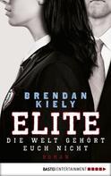 Brendan Kiely: Elite ★★★★