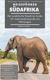 Reiseführer Südafrika - Der praktische Roadtrip-Guide für Individualreisende mit Mietwagen
