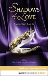 Collection No. 5 - Shadows of Love - Drei Romane in einem E-Book
