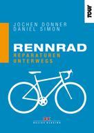 Jochen Donner: Rennrad. Reparaturen unterwegs