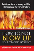 Erick Vavretchek: How To Not Blow Up Your Trading Account