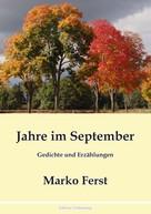 Marko Ferst: Jahre im September
