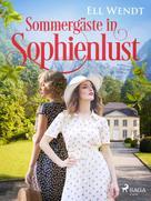 Ell Wendt: Sommergäste in Sophienlust