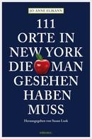 Jo-Anne Elikann: 111 Orte in New York, die man gesehen haben muss ★★★★