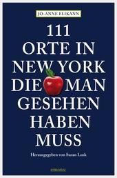 111 Orte in New York, die man gesehen haben muss - Reiseführer