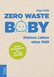 Zero Waste Baby - Kleines Leben ohne Müll