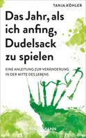 Tanja Köhler: Das Jahr, als ich anfing, Dudelsack zu spielen ★★★