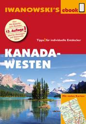 Kanada Westen mit Süd-Alaska - Reiseführer von Iwanowski - Individualreiseführer mit vielen Detail-Karten und Karten-Download