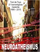 Tom De Toys: Neuroatheismus