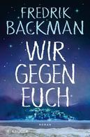 Fredrik Backman: Wir gegen euch ★★★★★
