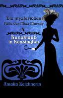 Amalia Zeichnerin: Die mysteriösen Fälle der Miss Murray: Kunstraub in Kensington ★★★