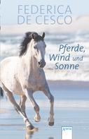 Federica de Cesco: Pferde, Wind und Sonne