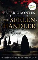 Peter Orontes: Der Seelenhändler ★★★★★