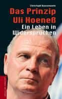 Christoph Bausenwein: Das Prinzip Uli Hoeneß ★★★★★