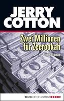 Jerry Cotton: Zwei Millionen für Zeerookah ★