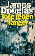 James Douglas: Tote leben länger ★★★