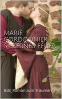 Marie Cordonnier: Silbernes Feuer ★★★★
