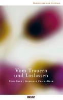 Udo Baer: Vom Trauern und Loslassen ★★★★★