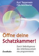 Kurt Tepperwein: Öffne deine Schatzkammer! ★★★