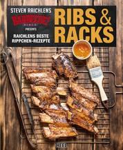 Ribs & Racks - Raichlens beste Rippchen-Rezepte