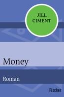 Jill Ciment: Money