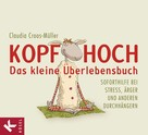 Claudia Croos-Müller: Kopf hoch – das kleine Überlebensbuch ★★★★