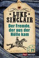 Luke Sinclair: Der Fremde, der aus der Hölle kam ★★★★