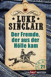 Der Fremde, der aus der Hölle kam - Luke Sinclair Western, Band 21