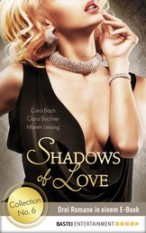 Collection No. 6 - Shadows of Love - Drei Romane in einem E-Book