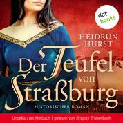 Der Teufel von Straßburg - Historischer Roman - Ungekürztes Hörbuch