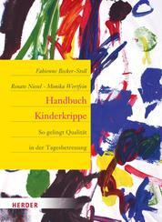 Handbuch Kinderkrippe - So gelingt Qualität in der Tagesbetreuung