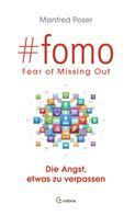 Manfred Poser: #fomo - Fear of Missing Out. Die Angst, etwas zu verpassen ★★